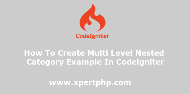 How To Create Multi Level Nested Category Example In Codeigniter