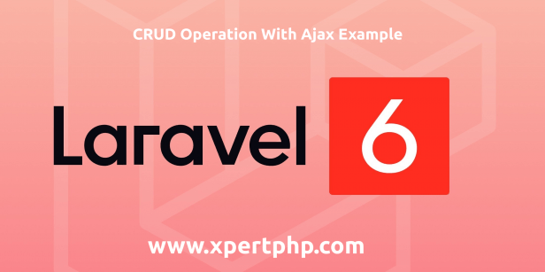 Laravel 6.0 CRUD Operation With Ajax Example
