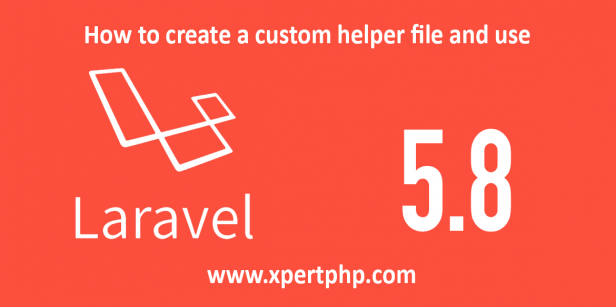 How to create a custom helper file and use in Laravel 5.8