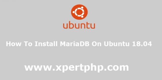 How to Install MariaDB on Ubuntu 18.04