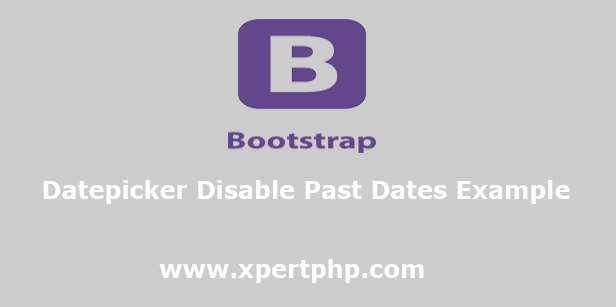 Bootstrap Datepicker Disable Past Dates Example
