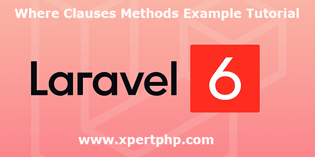 laravel 6 where clauses