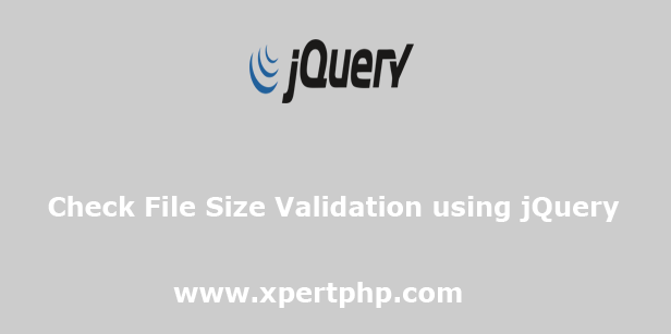 Check File Size Validation using jQuery