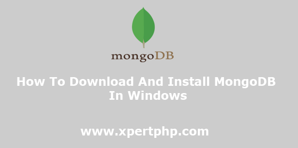 How To Download And Install MongoDB In Windows