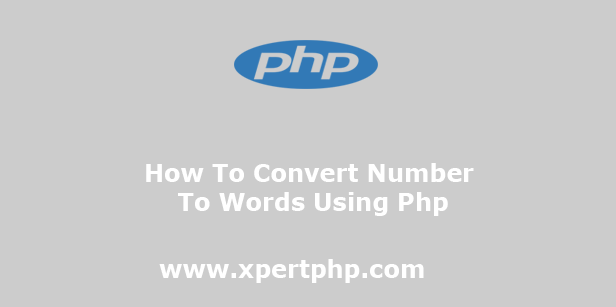 How To Convert Number To Words Using Php