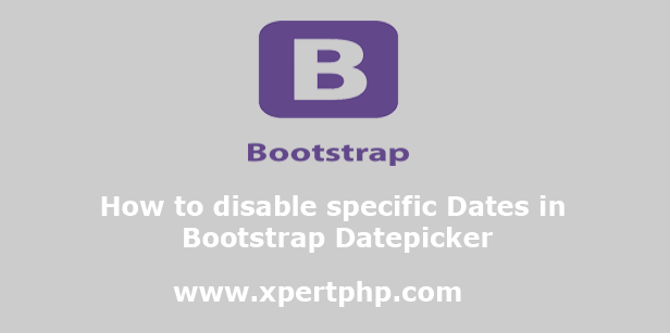 How to disable specific Dates in Bootstrap Datepicker