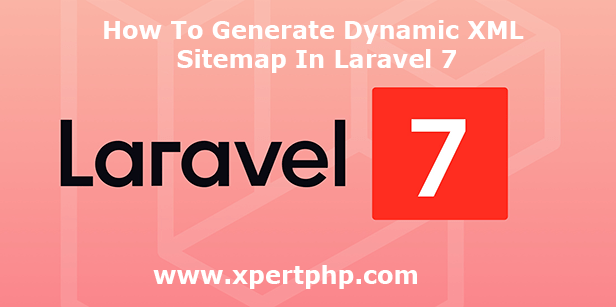 How To Generate Dynamic XML Sitemap In Laravel 7