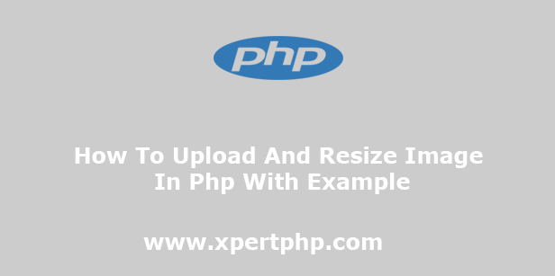 How To Upload And Resize Image In Php With Example