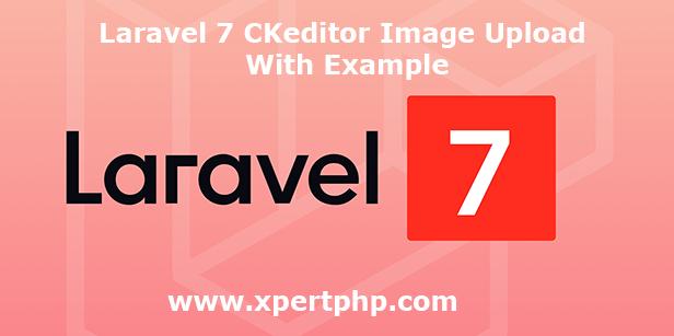 Laravel 7 CKeditor Image Upload With Example