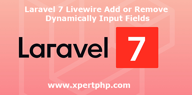 Laravel 7 Livewire Add or Remove Dynamically Input Fields