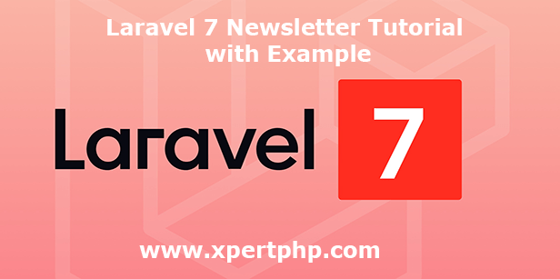 Laravel 7 Newsletter Tutorial with Example